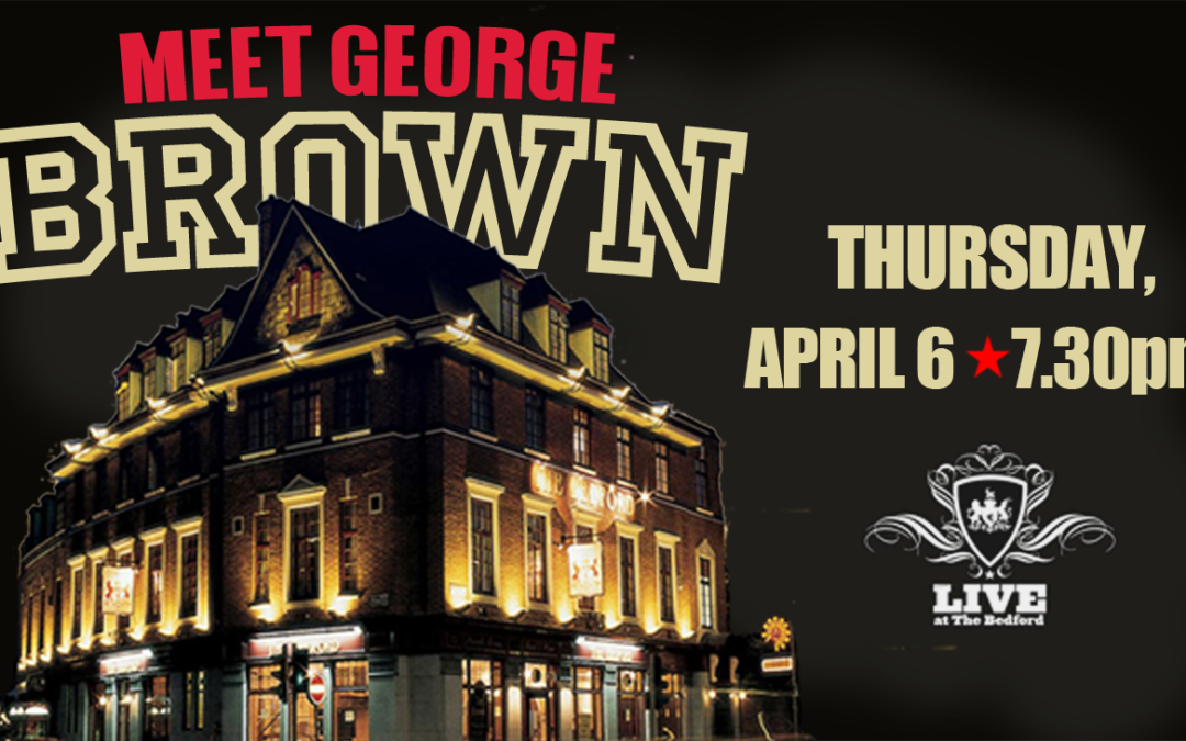 Meet George Brown EP Launch Gig: Thursday 6th April 2017