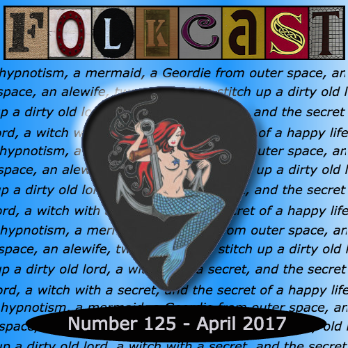 "Podcast Feature:  ""The Afternoon Show"" on FolkCast 125 April 2017"