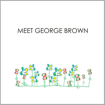 "The ""Meet George Brown"" EP is released today!"